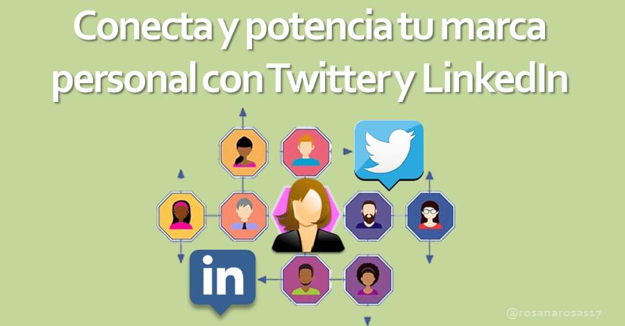 Conecta en Twitter y LinkedIn y potencia tu marca personal [Infografía]
