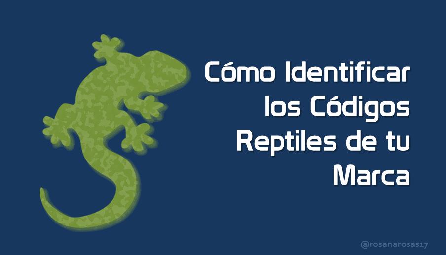 Cómo Identificar los Códigos Reptiles de tu Marca [Infografía]