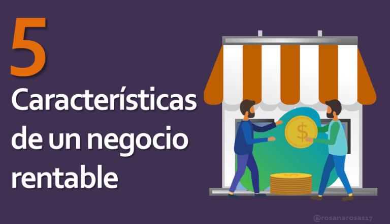 5 caracteristicas negocio rentable