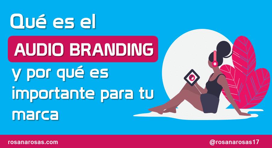 Qué es el audio branding y por qué es importante para tu marca [Infografía]