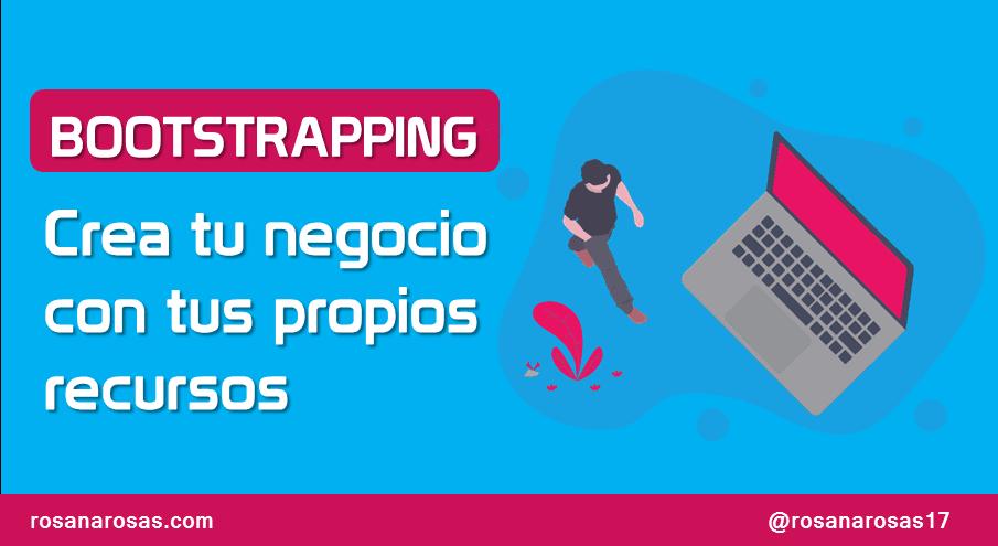 Bootstrapping: Crea un Negocio con tus Propios Recursos [Infografía]