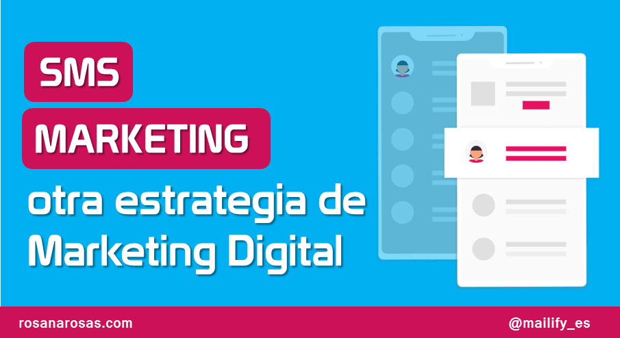 SMS Marketing: Una Herramienta Complementaria para tu Estrategia de Marketing Digital