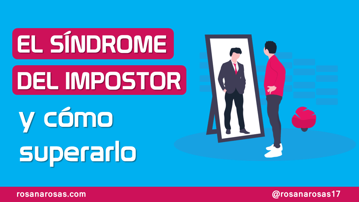 Qué es el Síndrome del Impostor y Cómo Superarlo [Video]