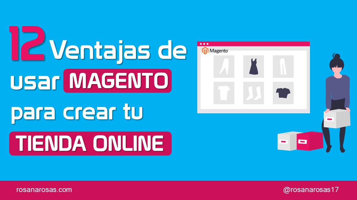 12 Ventajas de usar Magento para Crear tu Tienda Online [Infografía]