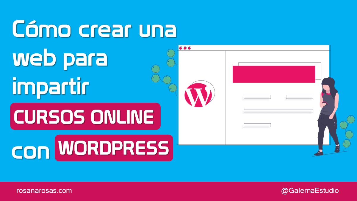 Cómo crear una web para impartir cursos online con WordPress