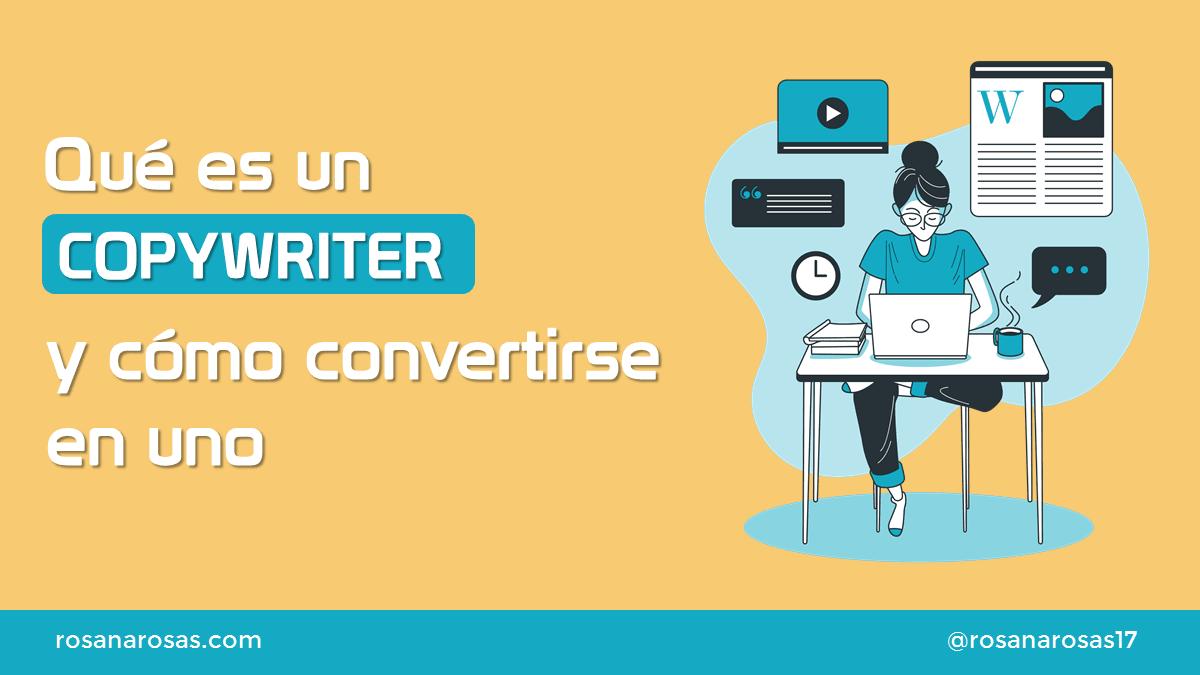 Qué es un copywriter y cómo convertirse en uno [Infografía]